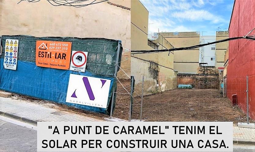 """""""A PUNT DE CARAMEL"""" TENIM EL SOLAR PER A CONSTRUIR UNA CASA DE PEU"""